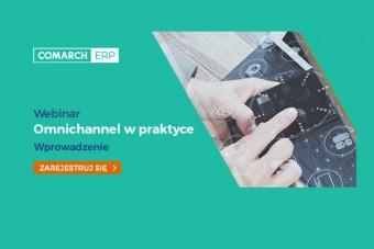 Omnichannel w praktyce – cykl bezpłatny webinarów Comarch