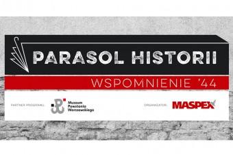 Parasol Historii. Wspomnienie' 44 - wspólny projekt firmy Maspex i Muzeum Powstania Warszawskiego