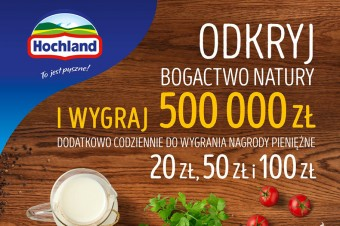 """Dzisiaj startuje Wielka Loteria konsumencka Hochland """"Odkryj bogactwo natury""""!"""