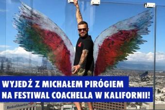 Michał Piróg i Coachella? – absolutna zabawa gwarantowana!