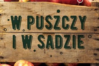 W puszczy i w sadzie. Wspólna promocja Żubrówki i Braci Sadowników.