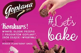 Goplana ogłasza konkurs kulinarny #Let's Bake!